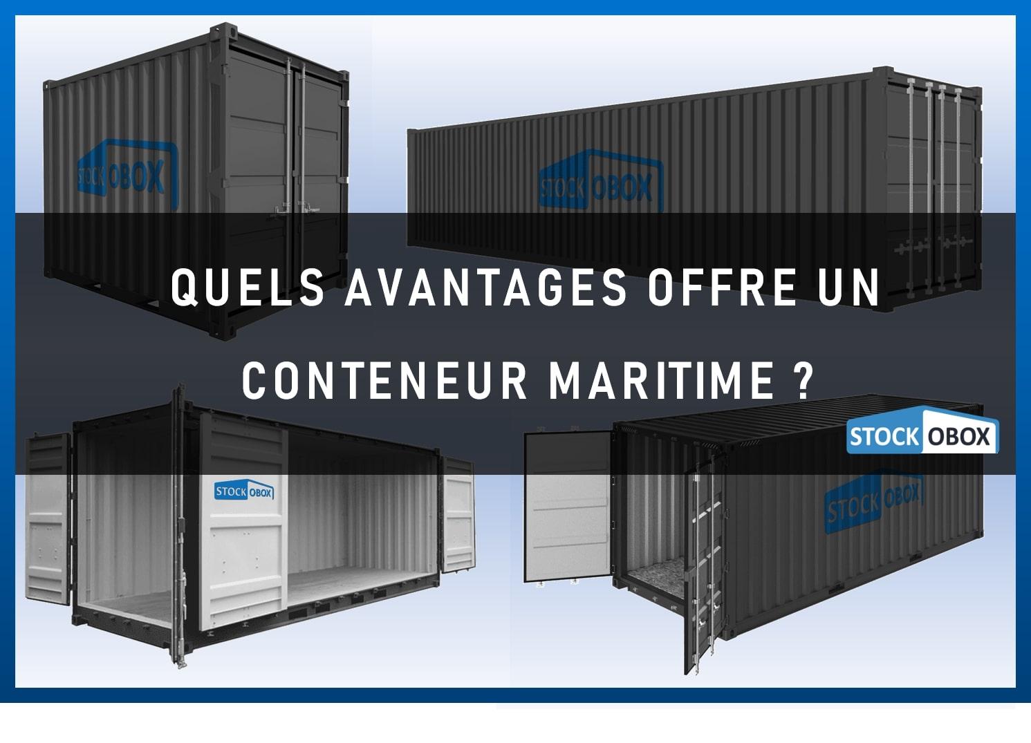 Quels avantages offre un conteneur maritime ?
